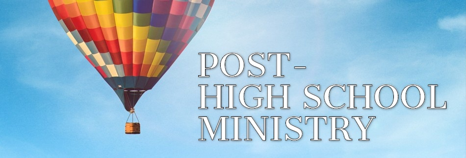POST HIGH SCHOOL MINISTRY